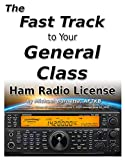The Fast Track to Your General Class Ham...