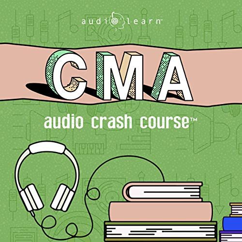 CMA Audio Crash Course: Complete Review for the Certified Management Accountant Exam - Top Test Questions!