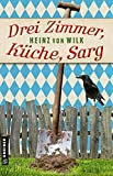 Drei Zimmer, Küche, Sarg: Kriminalroman (Kriminalromane im GMEINER-Verlag) (Ex-Bulle Max Auer)