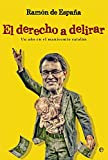 El derecho a delirar: Un año en el manicomio catalán