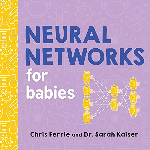 Neural Networks for Babies (Baby University)