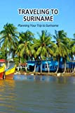 Traveling to Suriname: Planning Your Trip to Suriname: Suriname Travel Guide