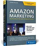 Amazon-Marketing: Das Praxisbuch für mehr Erfolg bei Amazon. Expertenwissen und Strategien von...