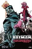 Batman: La Maldición Del Caballero Blanco núm. 03 (De 8) (Batman: La maldición del Caballero Blanco (O.C))