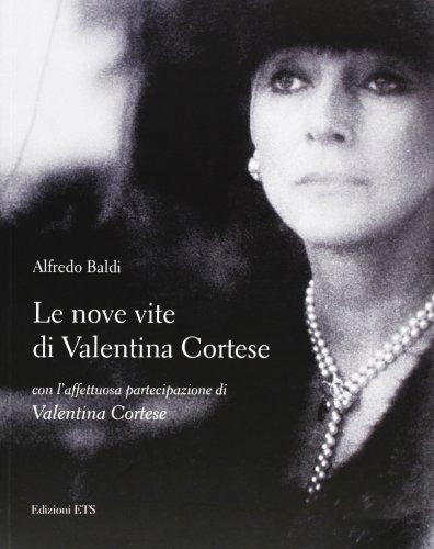 Le nove vite di Valentina Cortese