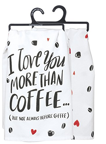 Primitives by Kathy LOL Cotton Dish Towel, Love You More Than Coffee
