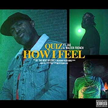 How I Feel (feat. Jag & Walter French)