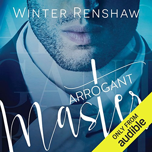 Arrogant Master                   By:                                                                                                                                 Winter Renshaw                               Narrated by:                                                                                                                                 Bill Quinn,                                                                                        Brian Rogers                      Length: 8 hrs and 32 mins     3 ratings     Overall 4.0