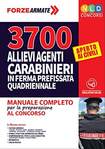 3700 allievi agenti Carabinieri in ferma quadriennale. Manuale completo per la preparazione al concorso. Teoria e Quiz. Con software di simulazione
