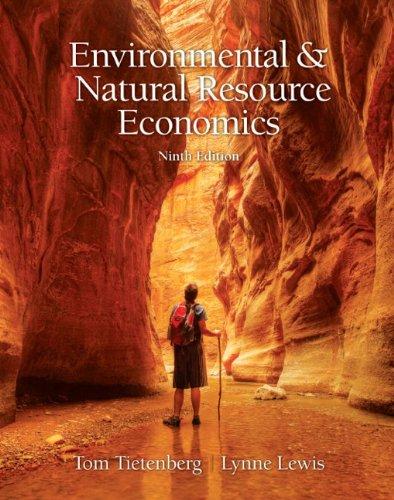 Environmental & Natural Resources Economics (9th Edition)
