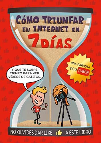 Cómo triunfar en Internet en 7 días