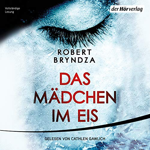 Das Mädchen im Eis     Detective Erika Foster 1              By:                                                                                                                                 Robert Bryndza                               Narrated by:                                                                                                                                 Cathlen Gawlich                      Length: 11 hrs and 22 mins     Not rated yet     Overall 0.0