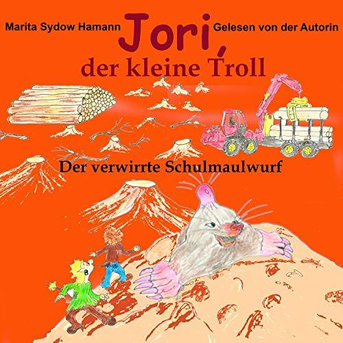 Der verwirrte Schulmaulwurf     Jori, der kleine Troll 3              Autor:                                                                                                                                 Marita Sydow Hamann                               Sprecher:                                                                                                                                 Marita Sydow Hamann                      Spieldauer: 17 Min.     1 Bewertung     Gesamt 5,0
