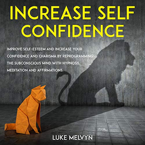 Increase Self Confidence audiobook cover art
