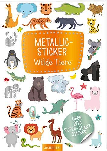 Metallic-Sticker Wilde Tiere: Über 200 Super-Glanz-Sticker (Metallic- und Glitzerspaß)