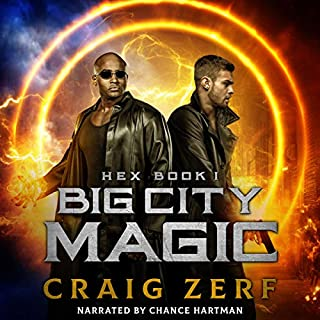 Big City Magic     Hex, Book 1              By:                                                                                                                                 Craig Zerf                               Narrated by:                                                                                                                                 Chance Hartman                      Length: 4 hrs and 59 mins     3 ratings     Overall 4.3