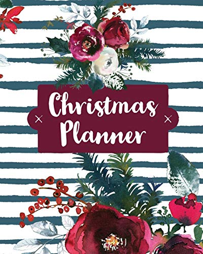 Christmas Planner: Holiday Organizer For Shopping, Budget, Meal Planning, Christmas Cards, Baking, And Family Traditions