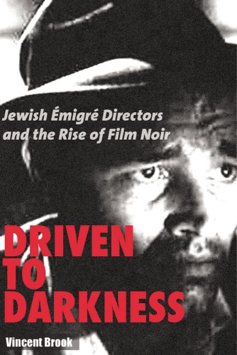 Compare Textbook Prices for Driven to Darkness: Jewish Emigre Directors and the Rise of Film Noir None Edition ISBN 9780813546308 by Brook, Vincent