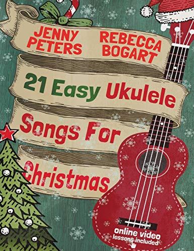 21 Easy Ukulele Songs For Christmas (Beginning Ukulele Songs)