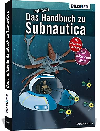 Das inoffizielle Handbuch zu Subnautica und Below Zero: Alle Tipps und Tricks zum Spiel mit Lexikon der Kreaturen
