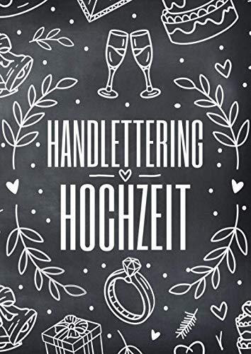 Handlettering Hochzeit: Vorlagenbuch mit Elementen und Alphabeten zur Gestaltung von Hochzeitsdeko und Hochzeits Einladungskarten - Viele Ideen und Inspirationen für Namensschilder oder ein Fotoalbum