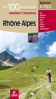 Rhône Alpes les 100 plus beaux sentiers par Guide Chamina