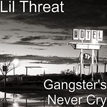 Gangster's Never Cry