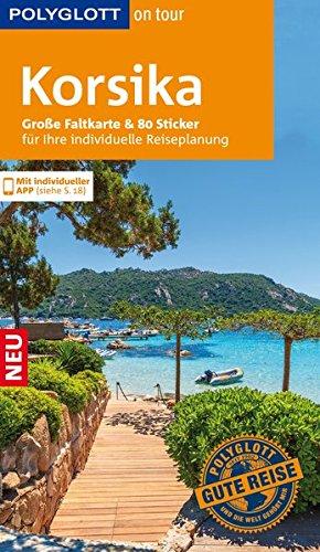 POLYGLOTT on tour Reiseführer Korsika: Mit großer Faltkarte, 80 Stickern und individueller App