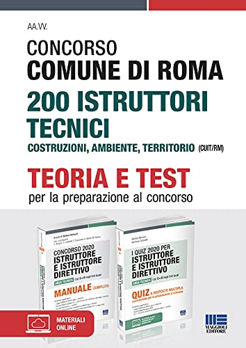 Kit Completo Concorso 2021 Comune di Roma 200 Istruttori Tecnici Costruzioni, Ambiente, Territorio (CUIT/RM). Teoria + Test per la preparazione al concorso