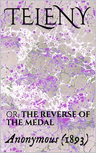 TELENY: OR, THE REVERSE OF THE MEDAL (English Edition)