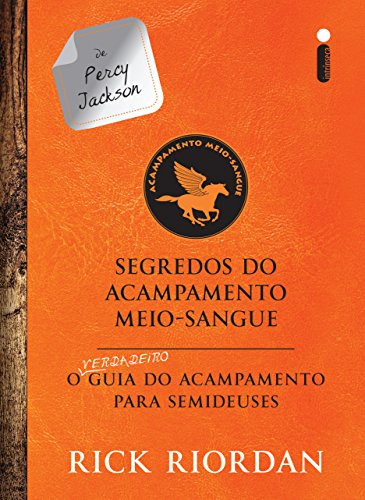 Segredos do acampamento Meio-Sangue:O verdadeiro guia do acampamento para semideuses (As provações de Apolo)