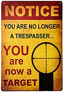 Best dingleiever-Notice You are no Longer a Trespasser - You are Now a Target – Funny Metal Sign Review
