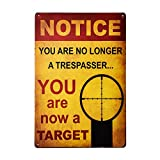 dingleiever-Notice You are no Longer a Trespasser - You are Now a Target – Funny Metal Sign
