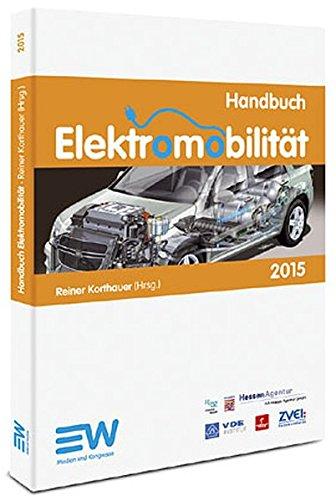 Handbuch Elektromobilität 2015: Forschung Entwicklung Umsetzung