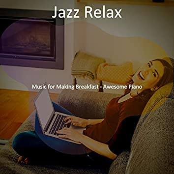 Music for Making Breakfast - Awesome Piano