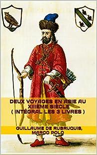 Deux Voyages en Asie au XIIIème siècle par Guillaume de Rubruquis