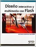 Diseño interactivo y multimedia con Flash (Diseño Y Creatividad)