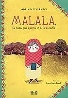 Malala, la niña que quería ir a la escuela/ Malala, The Girl Who Wanted To Go To School