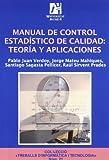 Manual de control estadístico de calidad: teoría y aplicaciones: 21 (Treballs d'Informàtica i Tecnologia)