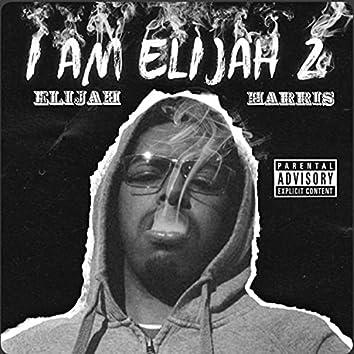 I Am Elijah 2