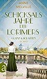 Schicksalsjahre der Lorimers: Glanz und Schatten (Die Geschichte einer Handelsfamilie 3)