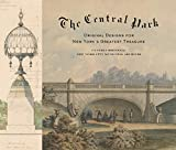 Central Park: Original Designs for New York s Greatest Treasure