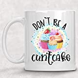 N\A Rainbow Don 'T Be A Cuntcake Cupcake Baker Adult Mug Funny Best Friend Gift for Her