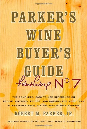Compare Textbook Prices for Parker's Wine Buyer's Guide, : Parker's Wine Buyer's Guide 7 Edition ISBN 9780743271981 by Parker, Robert M.