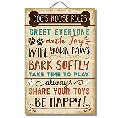 Dog's House Rules: Greet everyone with joy, Wipe your paws, Bark softly, Take time to play, Always share your toys, Be happy! 12  x 18  Wood Sign