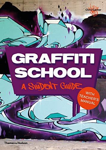 Graffiti School: A Student Guide and Teacher's Manual