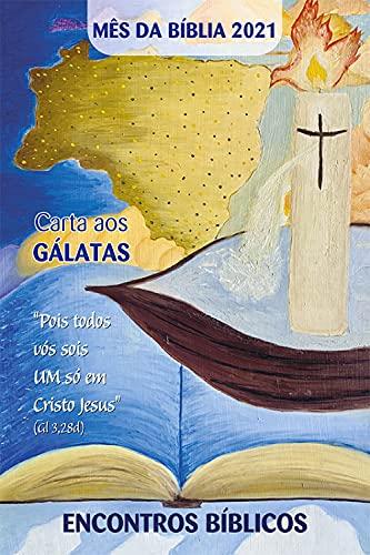 Mês da Bíblia 2021 - ENCONTROS BÍBLICOS - Carta aos Gálatas