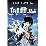 Saga Três Luas. Lua Azul - Livro 1 (Portuguese Edition)
