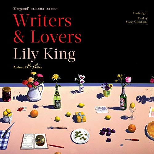 Writers & Lovers Audiobook By Lily King cover art
