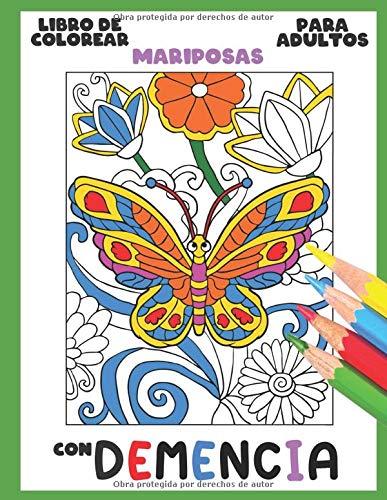 Libro de Colorear para Adultos con Demencia:Mariposas: Una serie de sencillos libros para colorear para principiantes, personas mayores (ayuda para ... Parkinson, trastornos motores, etc.)